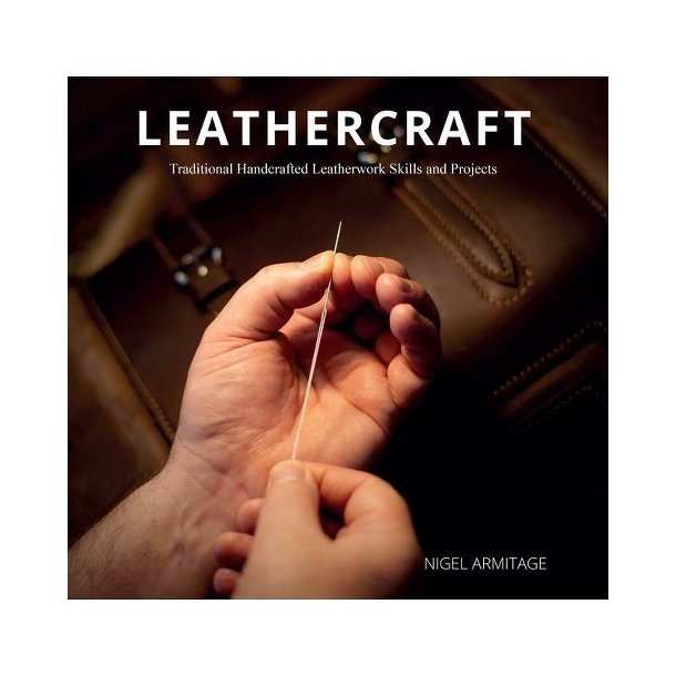 Leathercraft Traditional Handcrafted Leatherwork Skills and Projects